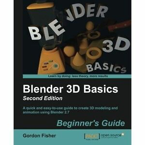 Blender 3D Basics Beginner's Guide Second Edition, Fisher, Gordon, New Book
