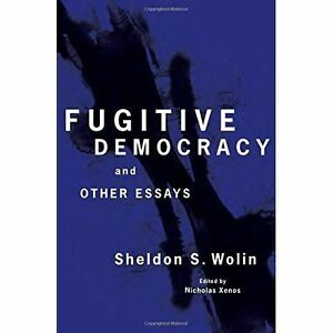 Fugitive-Democracy-And-Other-Essays-by-Sheldon-S-Wolin-Hardback-2016