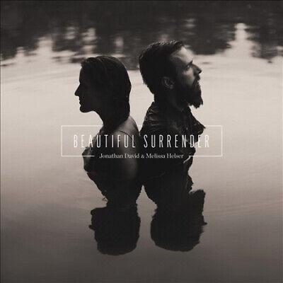 Beautiful Surrender by Jonathan David & Melissa Helser.
