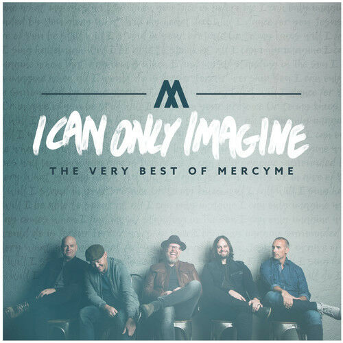 MercyMe - I Can Only Imagine - The Very Best Of Mercyme [New CD]