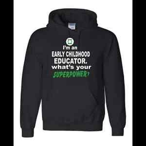 Hoodie: I'm an Early Childhood Educator. What's Your Superpower?