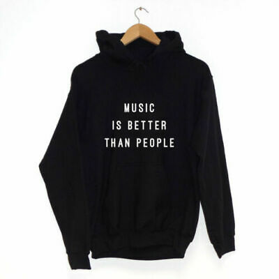 Music is Better Than People | Hoodie many colours |  hipster