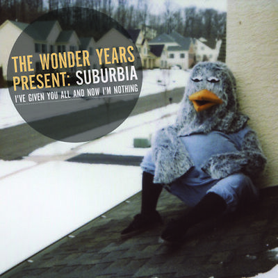 The Wonder Years - Suburbia I've Given You All and Now Im...