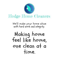 Hodge Home Cleaners - Reliable Residential Cleaning - $25/hour
