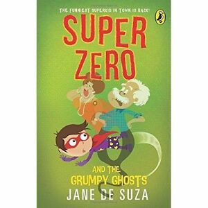 Super-Zero-and-the-Grumpy-Ghosts-by-Jane-De-Suza-Paperback-2015