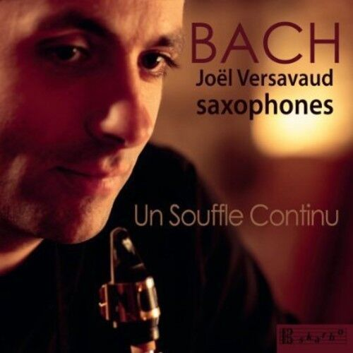 Joel Versavaud, J.S. Bach - Un Souffle Continu [New CD]