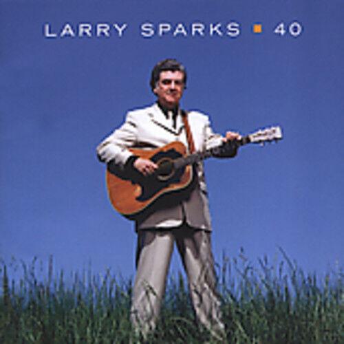 Larry Sparks - 40 [New CD]