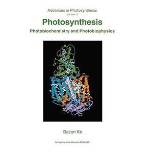 Photosynthesis: Photobiochemistry and Photobiophysics (Advances in Photosynthes