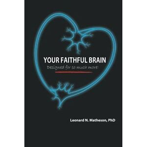 Your Faithful Brain: Designed for So Much More!, Very Good Condition Book, Mathe