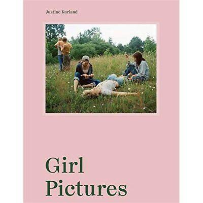 Justine Kurland: Girl Pictures - Hardback NEW Kurland, Justin