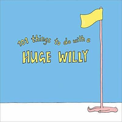 101 Things To Do con Un Enorme Willy Por Pop Prensa, Nuevo...