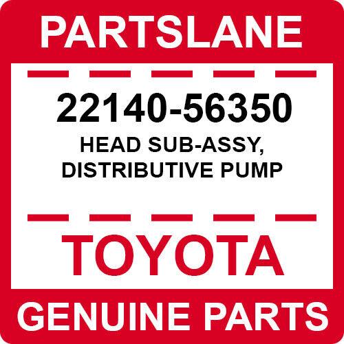 22140-56350 Toyota Oem Genuine Head Sub-assy, Distributive Pump