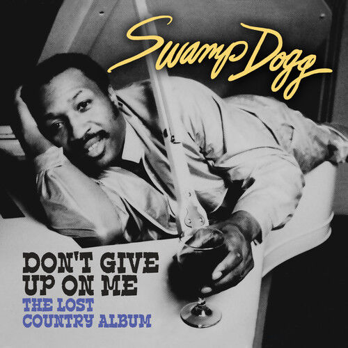 Swamp Dogg - Don't Give Up on Me - Lost Country Album [New CD] Manufactured On D