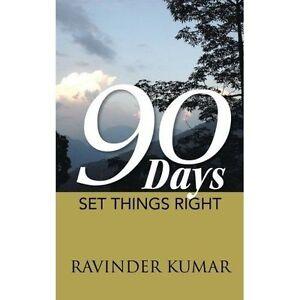 90 Days: Set Things Right, Kumar, Ravinder, New Book