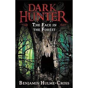 The Face in the Forest (Dark Hunter 10),Benjamin Hulme-Cross,New Book mon0000106