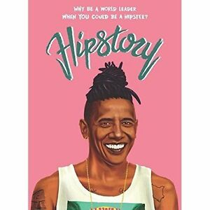 Hipstory-Why-Be-A-World-Leader-When-You-Could-Have-Been-A-Hipster-Why-Be-A