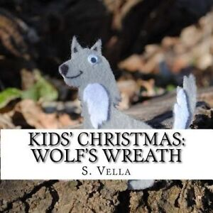 Kids' Christmas: Wolf's Wreath by Vella, S. -Paperback