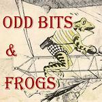 ODD BITS & FROGS