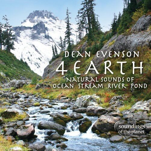 Dean Evenson - 4 Earth: Natural Sounds of Ocean Stream River Pond [New CD] Digip