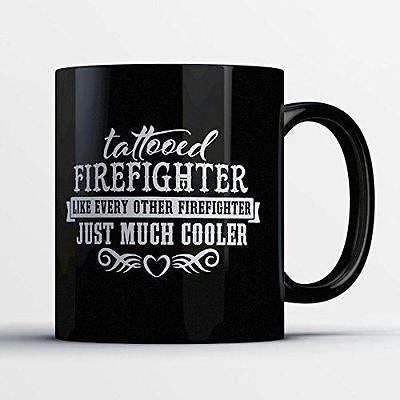 Firefighter Coffee Mug - Tattooed Firefighter - Adorable 11 oz Black Ceramic Tea - Firefighting Tattoos