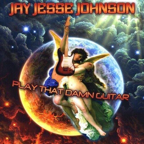 Jay Jesse Johnson - Play That Damn Guitar [New CD]
