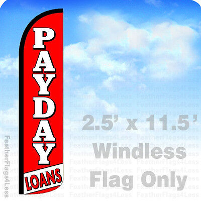 Payday Loans Windless Swooper Feather Flag Banner Sign 2 5X11 5   Rz