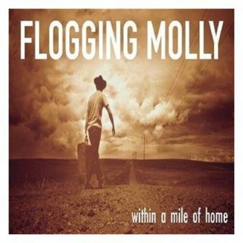 Flogging Molly - Within a Mile of Home [New CD]