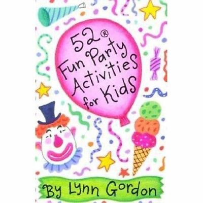 - 52 Fun Party Activities for Kids by Lynn Gordon   -  Cards