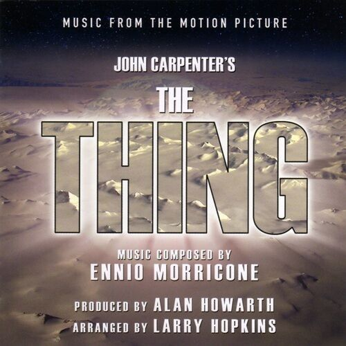 THE THING-Music from the film by Ennio Morricone