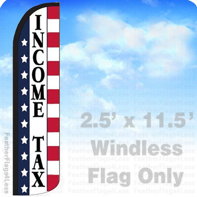 Income Tax - Windless Swooper Flag 2.5x11.5 Feather Sign - Stars Stripes Wz
