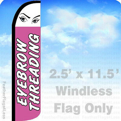 Eyebrow Threading Windless Swooper Flag Feather Banner Sign 2.5x11.5 - Pz