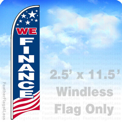 We Finance - Windless Swooper Feather Flag 2.5x11.5 Banner Sign - Usa Bb