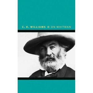 On Whitman Writers on Writers by Williams C K  Paperback Book  9780691176 - Leicester, United Kingdom - On Whitman Writers on Writers by Williams C K  Paperback Book  9780691176 - Leicester, United Kingdom