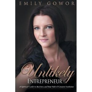 The Unlikely Entrepreneur by Gowor, Emily
