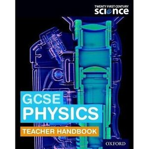 Twenty First Century Science: GCSE Physics Teacher Handbook by Mary...