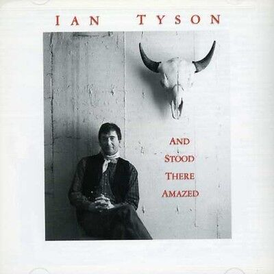 Ian Tyson   Stood There Amazed  New Cd