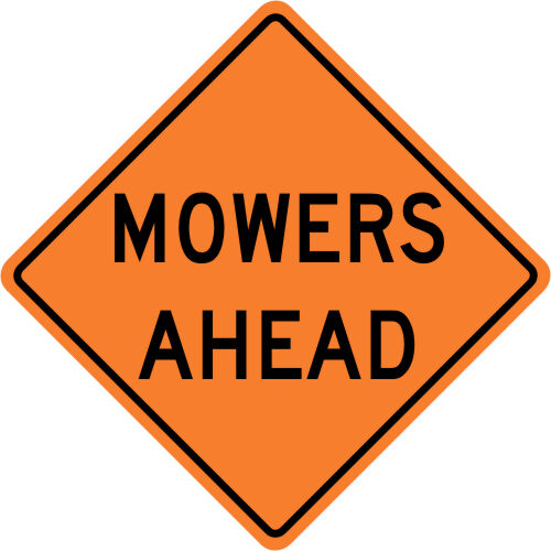 MOWERS AHEAD SIGN Street Road Construction Sign - 30 x 30 3M Reflective LEGAL