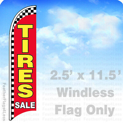 Tires Sale - Windless Swooper Feather Flag 2.5x11.5 Banner Sign - Rb