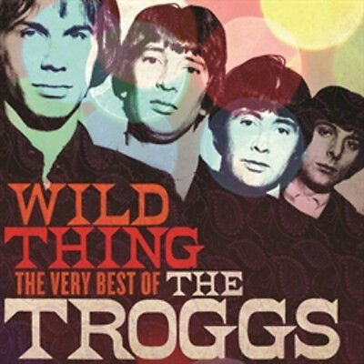 The Troggs  Troggs   Wild Thing  The Very Best Of  New Cd  Uk   Import