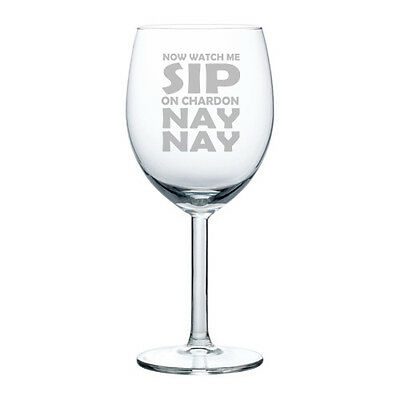 Wine Glass Goblet White or Red Wine 10oz Funny Watch Me Sip On (Chardonnay White Wine Glass)