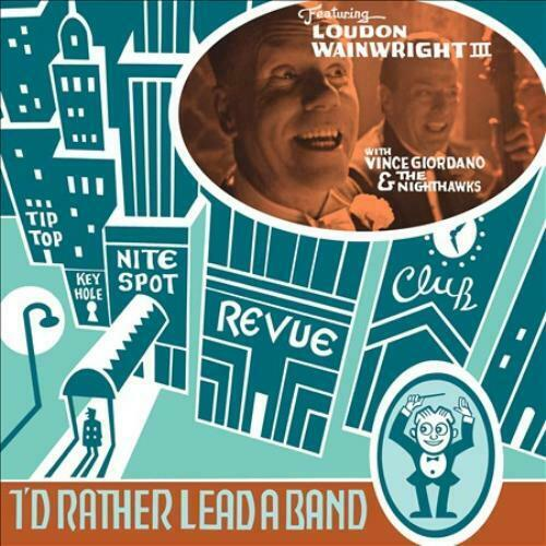 LOUDON WAINWRIGHT III - ID RATHER LEAD A BAND NEW CD