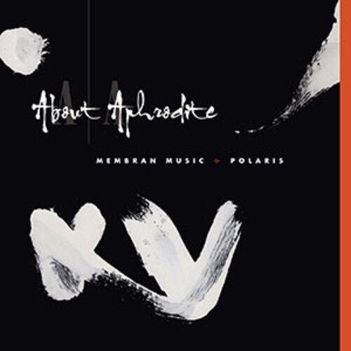 About Aphrodite - Membran Music / Polaris [new Cd] Uk - Import