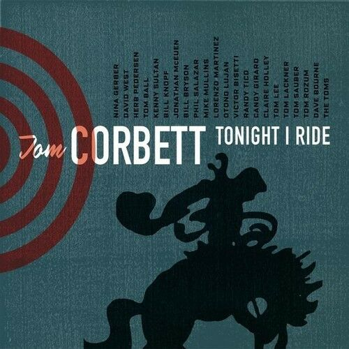 Tom Corbett - Tonight I Ride [New CD]