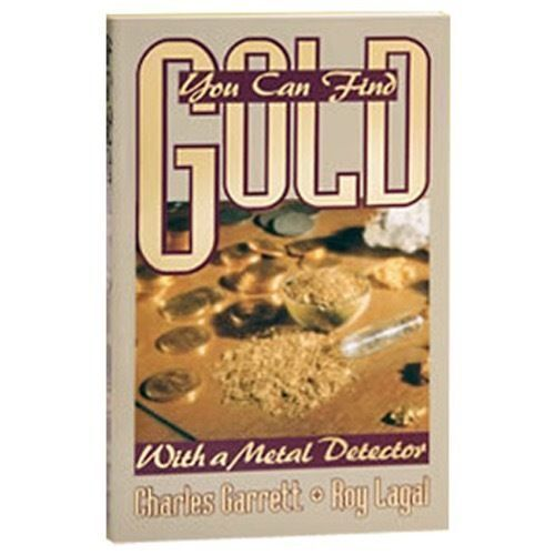You Can Find Gold with a Metal Detector Book Metal Detecting 1545500
