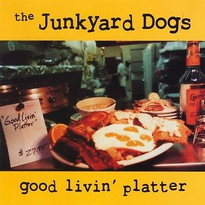 Junkyard Dogs - Good Livin Platter [New Cd]