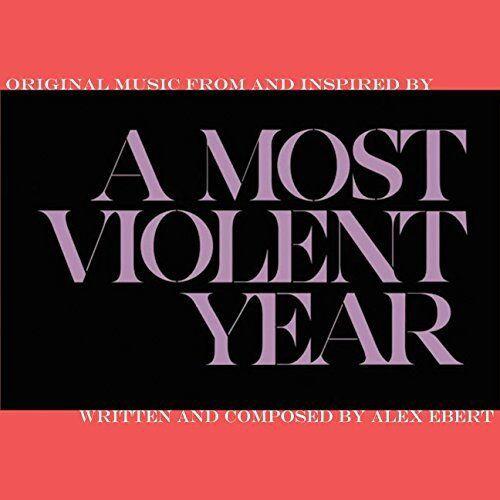 Alex Ebert - A Most Violent Year [CD]