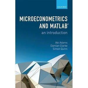 Microeconometrics and MATLAB: An Introduction by Abi Adams, Damian Clarke,...