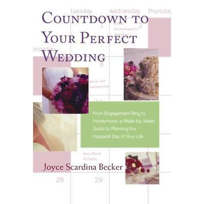 Countdown to Your Perfect Wedding: From Engagement Ring - Paperback NEW Becker,