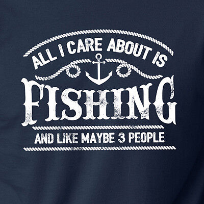 ALL I CARE ABOUT IS FISHING hunting funny outdoors camping fisherman T-Shirt About Hunting T-shirt