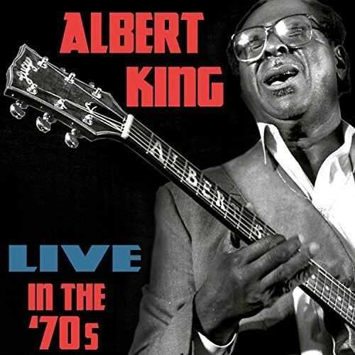 Albert King - Live in the 70s [New CD] UK - Import
